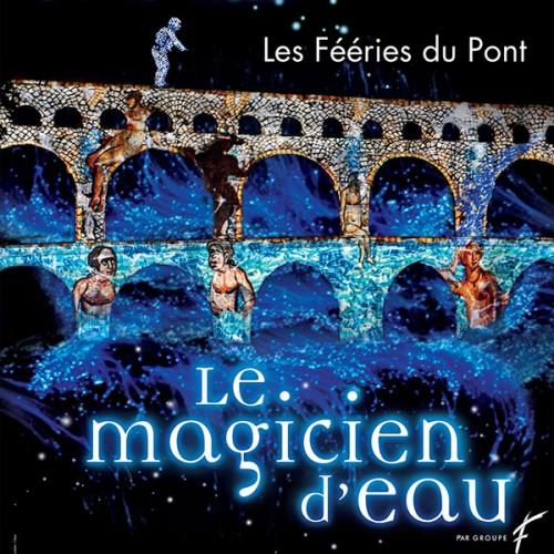 Les Fééries du Pont (du gard) 2014