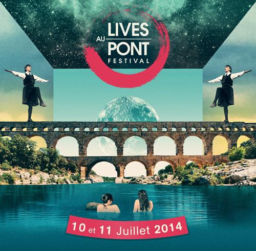 Lives au pont (du gard) 2012-2014